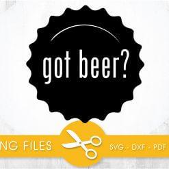 got beer? SVG, PNG, EPS, DXF, Cut File