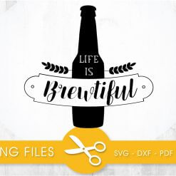 Life is brewtiful SVG, PNG, EPS, DXF, Cut File