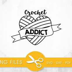 Crochet addict SVG, PNG, EPS, DXF, Cut File