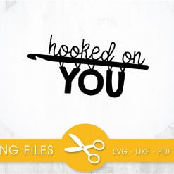 Hooked on you SVG, PNG, EPS, DXF, Cut File