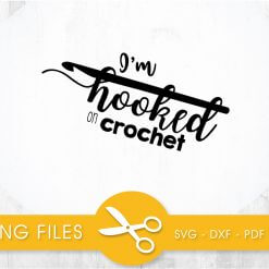 Im hooked a crochet SVG, PNG, EPS, DXF, Cut File