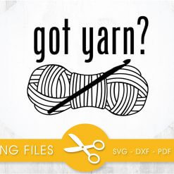 got yarn? SVG, PNG, EPS, DXF, Cut File