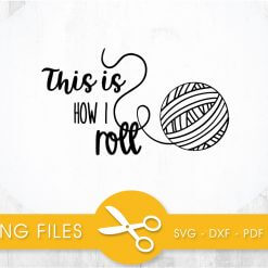 this is how i roll SVG, PNG, EPS, DXF, Cut File