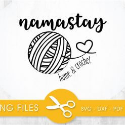namastay home and crochet SVG, PNG, EPS, DXF, Cut File