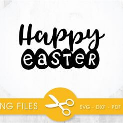Happy Easter SVG, PNG, EPS, DXF, Cut File
