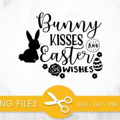Bunny Kisses ans Easter Wishes SVG, PNG, EPS, DXF, Cut File
