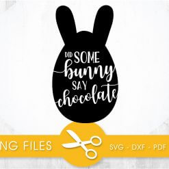 Be some bunny say chocolate SVG, PNG, EPS, DXF, Cut File