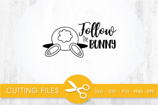 Follow the bunny SVG, PNG, EPS, DXF, Cut File